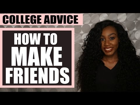 How To Make Friends In College| College Advice