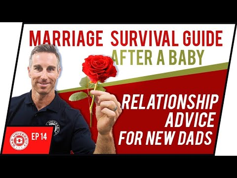 Marriage Survival Guide After Having a Baby - Relationship Advice For New Dads By Dad University