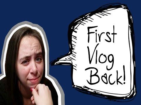 First Vlog Back!
