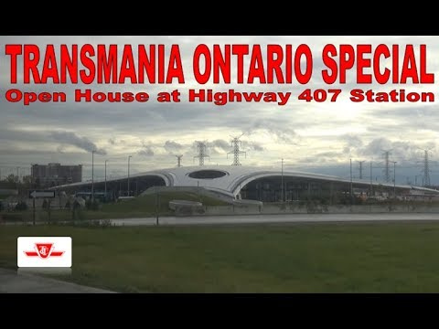 TO SPECIAL - Open House at Highway 407 Station