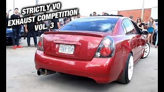 Strictly VQ Exhaust Competition Vol. 3 @_STRICTLYVQ