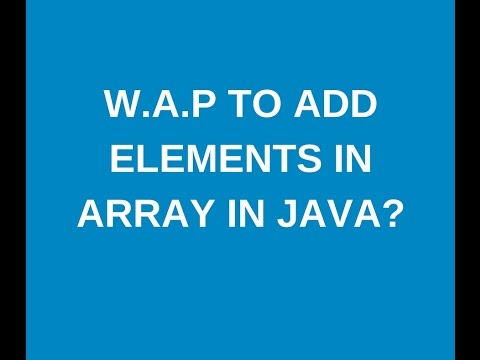 Write a java program to add elements in an array in java