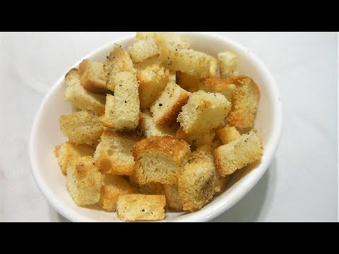 How to make Croutons, Tomato Soup with homemade Croutons Crispy and Crunchy Croutons, Bread Croutons