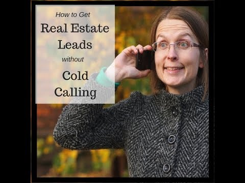How to Get Real Estate Leads without Cold Calling in 2018 | Lori Ballen