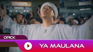 Opick - Ya Maulana | Official Music Video