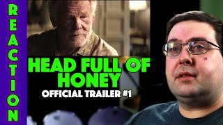 REACTION! Head Full of Honey Trailer #1 - Nick Nolte Movie 2018