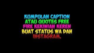 Story Wa Free Fire Paling Keren Quotes Free Fire