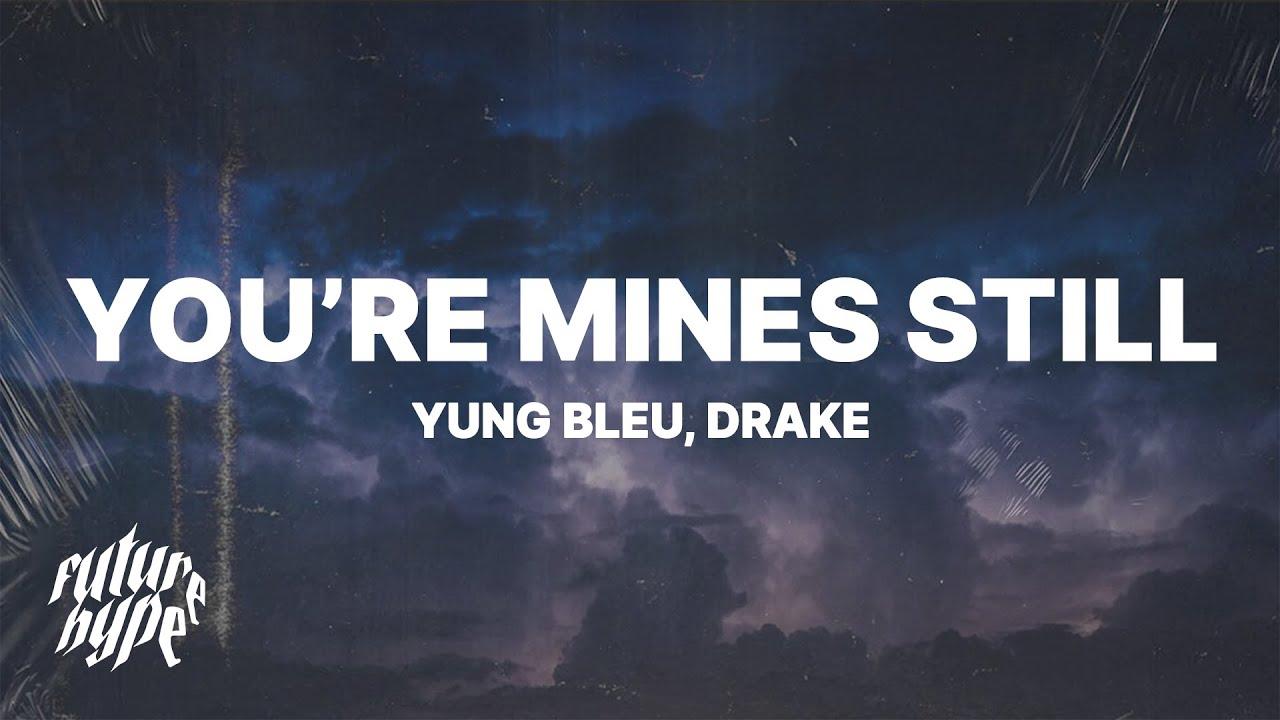 Yung Bleu - You're Mines Still (Lyrics) ft. Drake
