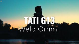 TATI G13 - Weld OMMI ولد أمي (EXCLUSIVE Music Video)