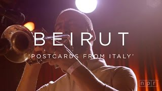Beirut: Postcards From Italy   NPR MUSIC FRONT ROW