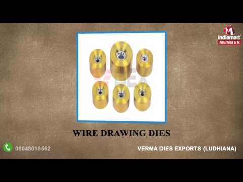 Wire Drawing Dies And Diamond Products by Verma Dies Exports, Ludhiana