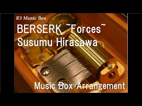 BERSERK ~Forces~/Susumu Hirasawa [Music Box] (Anime