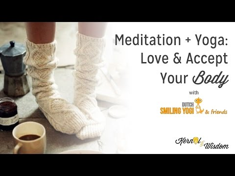 Love & Accept Your BODY: Yoga + Meditation - Self Love Series