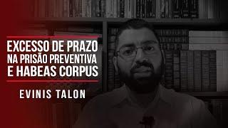 Excesso de prazo na prisão preventiva e habeas corpus