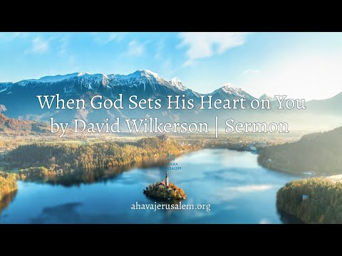 David Wilkerson - When God Sets His Heart on You | Full Sermon