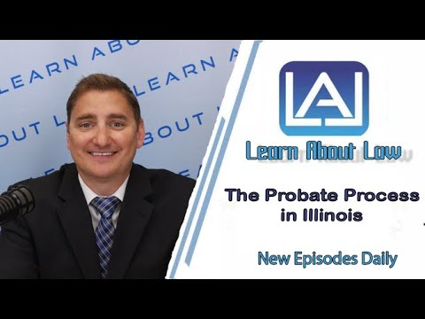 The Probate Process Explained | Illinois Probate Law
