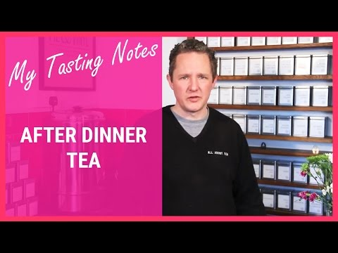 Tea Descriptions- After Dinner TTV#47