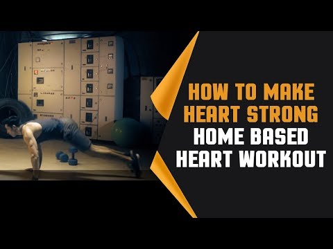 How to make heart strong - Home Based Heart Workout