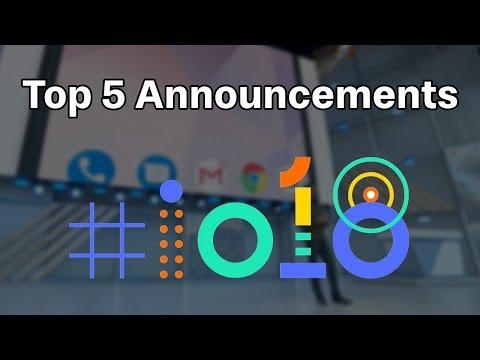 Google IO 2018 Top 5 Announcements