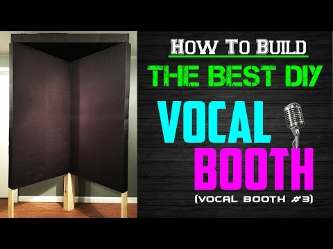 How To Build The Best DIY Vocal Booth (Vocal Booth #3)