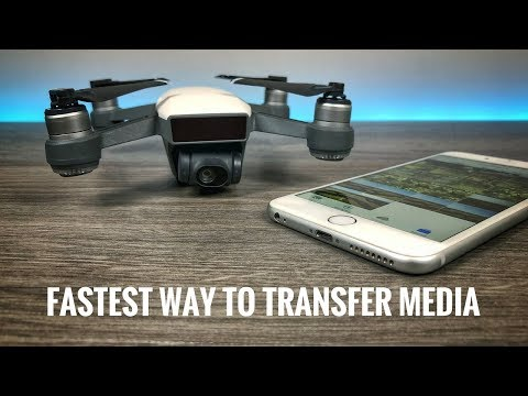 Fastest Way To Transfer Media from DJI Spark / DJI Mavic Air