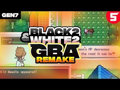 Pokemon Black 2 & White 2 GBA Remake: GBA Rom Hack With Gen 7 & Graphics Like Gen 5 (2018)