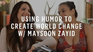 Using Humor to Create World Change w/ Maysoon Zayid