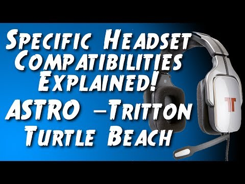 Which Gaming Headsets Work with Ps4 and XBOX ONE - The Specifics - Astro - Tritton - Turtle Beach
