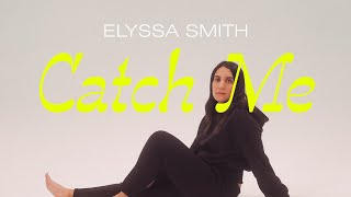 Catch Me - Elyssa Smith (Official Lyric Video)