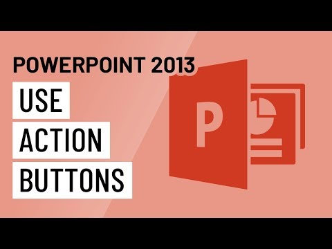 PowerPoint 2013: Using Action Buttons