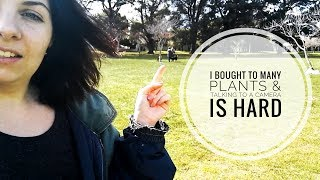 I Bought too many plants and talking to a camera is hard | Weekend Vlog 1