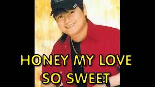 HONEY MY LOVE SO SWEET BY APRIL BOY REGINO