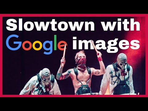 Slowtown but the first google image's picture is shown for every word (+Tyler dancing)