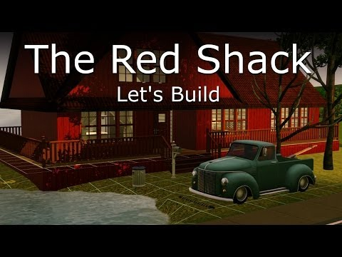 The Sims 3 Let's Build - The Red Shack