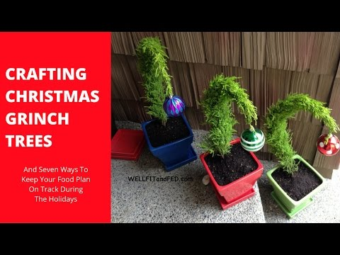 Christmas Craft Grinch Trees: And Seven Ways To Eat Well During The Holidays