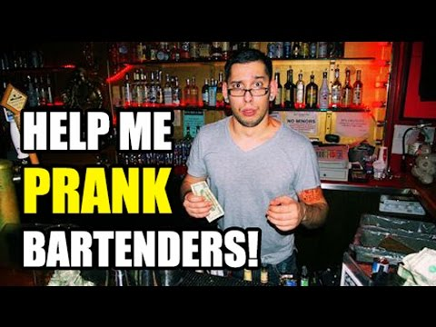 Help Me Prank Bartenders! Leave a Comment! :-)