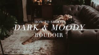 How To Shoot Dark and Moody Boudoir Photography: With Kerosene Deluxe