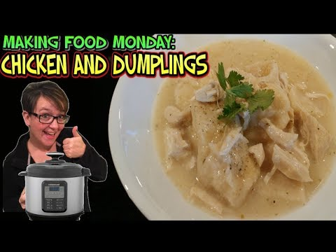 Making Food Monday: Pressure Cooker Chicken and Dumplings
