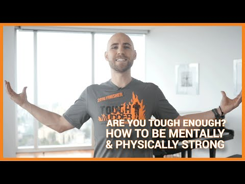 Are You TOUGH Enough?  How To Be Mentally & Physically Strong