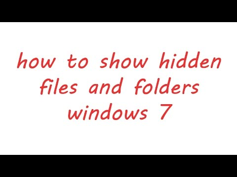 how to show hidden files and folders in windows 7