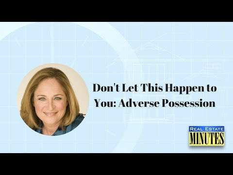 Don't Let This Happen to You: Adverse Possession