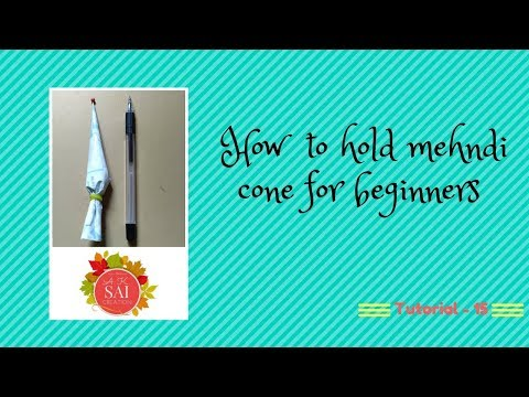 Learn how to hold mehndi cone for beginners - Tutorial 15