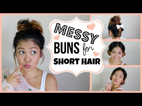 Messy Buns For Short Hair ❤︎