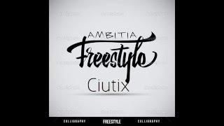 Ciutix - Ambitia (freestyle) 2016
