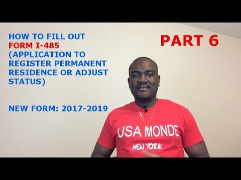 HOW TO FILL OUT FORM I-485 (2017-2019) PART 6