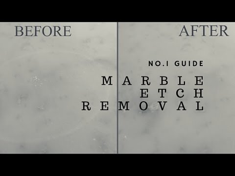 The Easy way to  Remove Marble Etch Marks