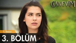 Canevim 3. Bölüm