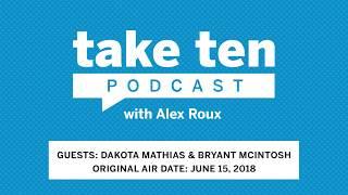 Take Ten with Alex Roux:  Dakota Mathias & Bryant McIntosh | Purdue | Northwestern |