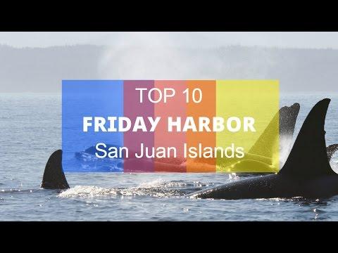 Top 10. Best Tourist Attractions in Friday Harbor - San Juan Islands, Washington