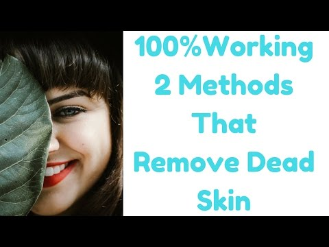 2 Most Effective Natural Methods To Get Rid of Dead Skin on Face | Remove Dead Skin With Result !